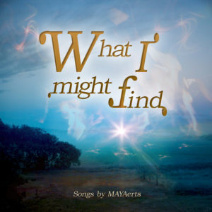 Maya Aerts - What I might find Songwriter